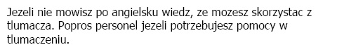 Polish: If your first language is not English, interpreters are available. Please ask a member of staff.